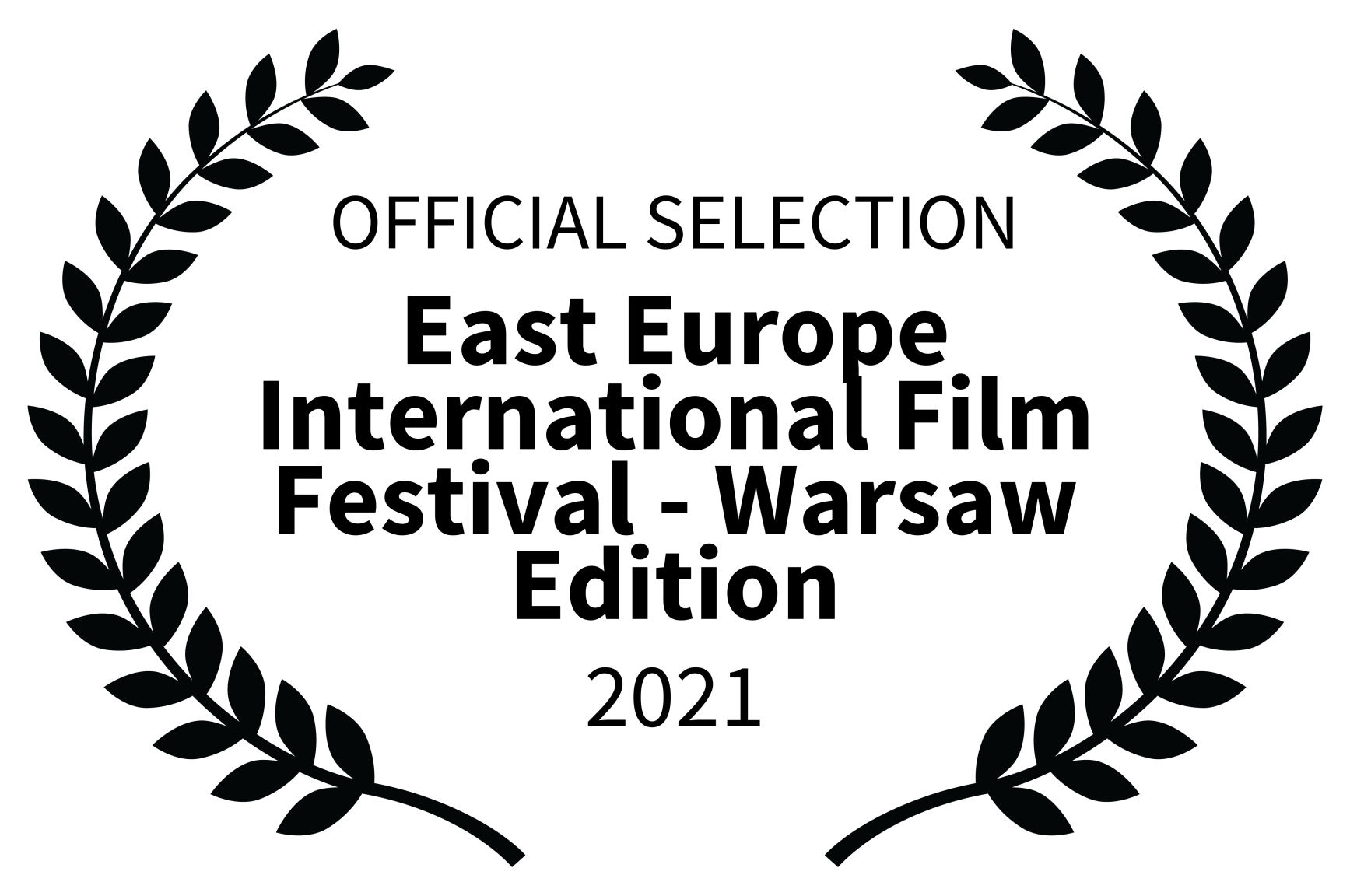 OFFICIAL SELECTION – East Europe International Film Festival – Warsaw Edition – 2021
